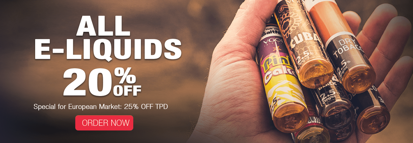 20% OFF E-Liquid Sale + 25% OFF TPD